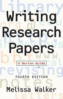 Writing Research Papers: A Norton Guide - Melissa Walker