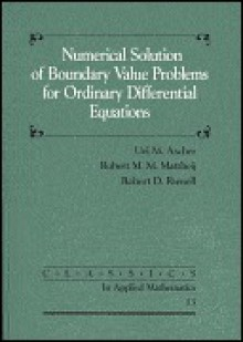 Numerical Solution of Boundary Value Problems for Ordinary Differential Equations - Uri M. Ascher, Robert D. Russell, Robert M. Mattheij