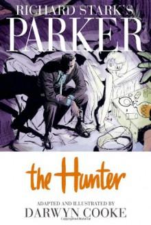 Richard Stark's Parker, Vol. 1: The Hunter - 'Darwyn Cooke', 'Richard Stark'