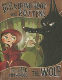 Honestly, Red Riding Hood Was Rotten!: The Story of Little Red Riding Hood as Told by the Wolf - Trisha Speed Shaskan, Gerald Guerlais