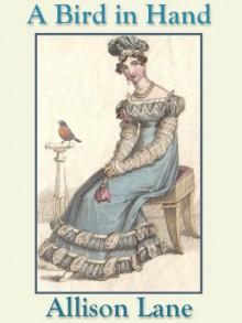 A Bird in Hand (Bird #1) - Allison Lane