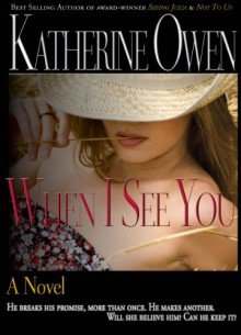 When I See You (A Novel) - Katherine Owen