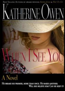 When I See You (A Novel) - Katherine Owen
