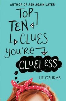 Top Ten Clues You're Clueless - Liz Czukas