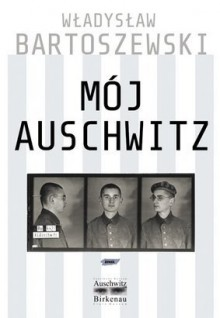 Mój Auschwitz - Władysław Bartoszewski