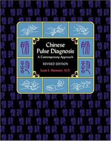 Chinese Pulse Diagnosis: A Contemporary Approach (Revised Edition) - Leon Hammer