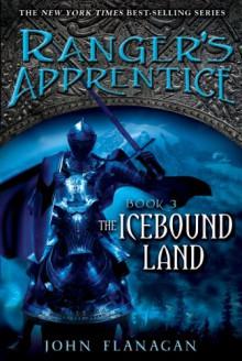The Icebound Land (Ranger's Apprentice, #3) - John Flanagan