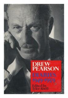 Diaries [Of] Drew Pearson - Drew Pearson