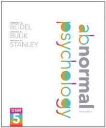 Abnormal Psychology (3rd Edition) - Deborah C. Beidel, Cynthia M Bulik, Melinda A Stanley