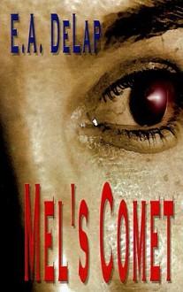 Mel's Comet - E. DeLap