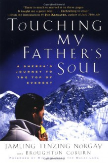 Touching My Father's Soul: A Sherpa's Journey to the Top of Everest - Jamling Tenzing Norgay, Broughton Coburn, Jon Krakauer