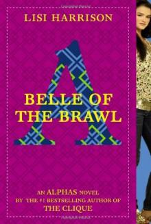 Belle of the Brawl (Alphas) - Lisi Harrison