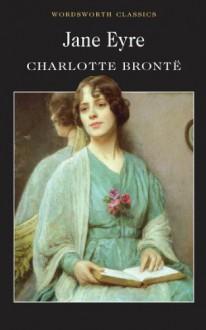 Jane Eyre (Wordsworth Classics) - Charlotte Brontë