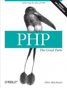 PHP: The Good Parts - Peter MacIntyre