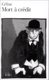 Mort à crédit - Louis-Ferdinand Céline