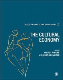 Cultures and Globalization: The Cultural Economy - Helmut K. Anheier, Yudhushthir Raj Isar