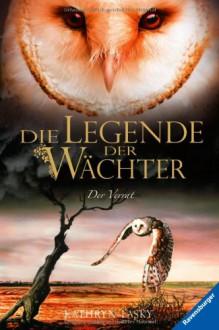 Die Legende der Wächter 07: Der Verrat - Kathryn Lasky