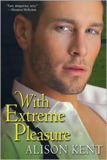 With Extreme Pleasure - Alison Kent
