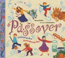 Passover: Celebrating Now, Remembering Then - Harriet Ziefert, Karla Gudeon