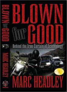 Blown For Good - Marc Headley