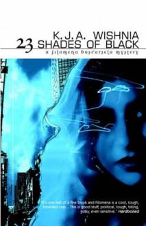 23 Shades of Black - K. J. A. Wishnia