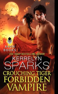 Crouching Tiger, Forbidden Vampire (Love at Stake) - Kerrelyn Sparks