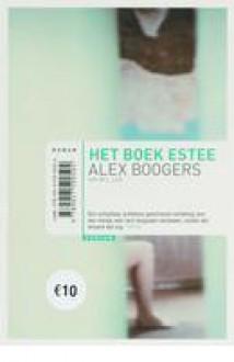 Het boek Estee - Alex Boogers