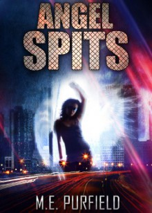 Angel Spits (Tenebrous Chronicles) - M.E. Purfield