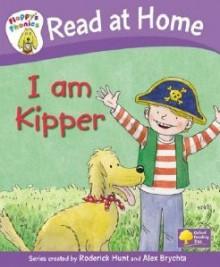 I Am Kipper - Roderick Hunt, Alex Brychta, Nick Shon