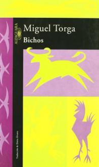 Bichos - Miguel Torga