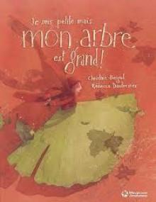 Je Suis Petite Mais...Mon Arbre Est Grand ! - Christine Beigel, Rébecca Dautremer