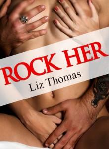 Rock Her - Liz Thomas