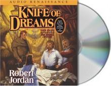 Knife of Dreams (Wheel of Time, #11) - Robert Jordan, Kate Reading, Michael Kramer
