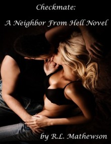 Checkmate (A Neighbor from Hell, #3) - R.L. Mathewson