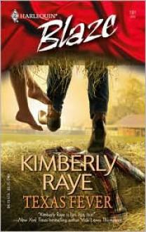 Texas Fever (Blaze Romance) - Kimberly Raye