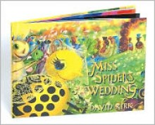 Miss Spider's Wedding - David Kirk, Antoinette White