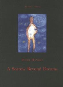 A Sorrow Beyond Dreams - Peter Handke, Ralph Mannheim