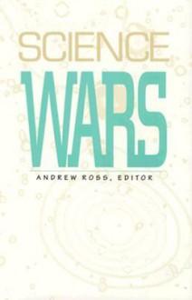 Science Wars - Andrew Ross
