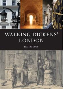 Walking Dickens' London - Lee Jackson