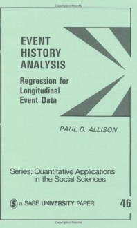 Event History Analysis: Regression for Longitudinal Event Data - Paul D. Allison
