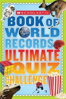 Scholastic Book Of World Records Ultimate Quiz Challenge - Jenifer Corr Morse