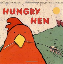 Hungry Hen - Richard Waring,Caroline Jayne Church