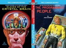 The Programmed People & Slaves of the Crystal Brain (Armchair Fiction Double Novels) - Jack Sharkey, Rog Phillips