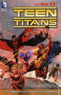 Teen Titans, Vol. 1: It's Our Right to Fight - Scott Lobdell, Brett Booth, Norm Rapmund