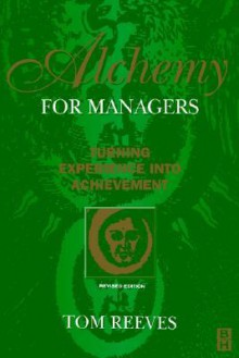 Alchemy for Managers - Tom Reeves