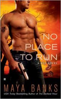 No Place to Run (KGI, #2) - Maya Banks