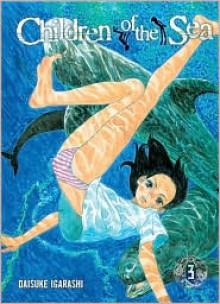 Children of the Sea, Volume 3 - Daisuke Igarashi