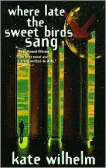 Where Late the Sweet Birds Sang -