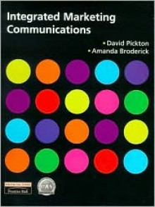 Integrated Marketing Communications - David Pickton
