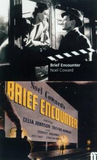 Brief Encounter - Noël Coward, Sheridan Morley